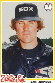 "Bart Johnson in his mid-20s. He pitched through the ""South Side Hitmen"" season in 1977."