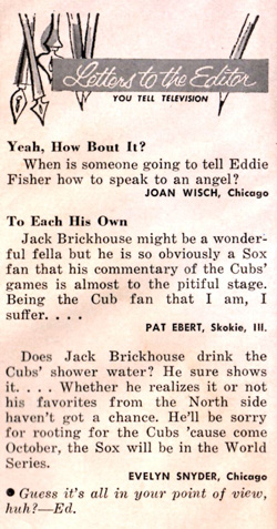 Dueling letters in a 1953 TV Guide edition debated Jack Brickhouse's preferred Chicago team. But most who knew him believed he loved the White Sox as much as the Cubs.